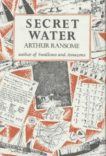 Arthur Ransome | Secret Water | 9780224606387 | Daunt Books