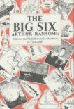 Arthur Ransome | The Big Six | 9780224606394 | Daunt Books