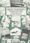 Arthur Ransome | Great Northern? | 9780224606424 | Daunt Books