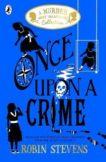 Robin Stevens   Once Upon a Crime   9780241419830   Daunt Books