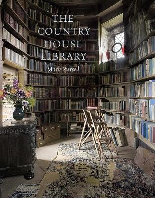 Mark Purcell | The Country House Library | 9780300248685 | Daunt Books