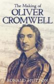 Ronald Hutton   The Making of Oliver Cromwell   9780300257458   Daunt Books