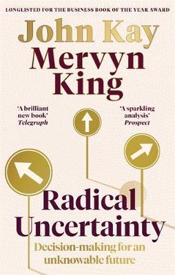 Mervyn King   Radical Uncertainty   9780349143996   Daunt Books