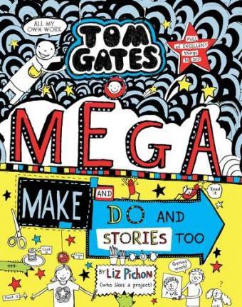 Tom Gates 16: Mega Make and Do Stories Too