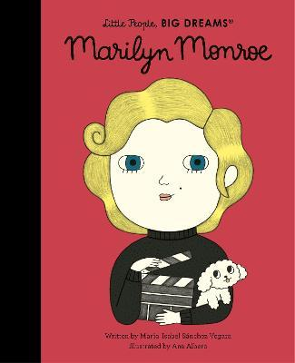 Maria Isabel Sanchez Vegara | Marilyn Monroe: Little People Big Dreams | 9780711257771 | Daunt Books