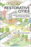 Jenny Roe and Layla McKay   Restorative Cities: Urban Design for Mental Health and Wellbeing   9781350112889   Daunt Books