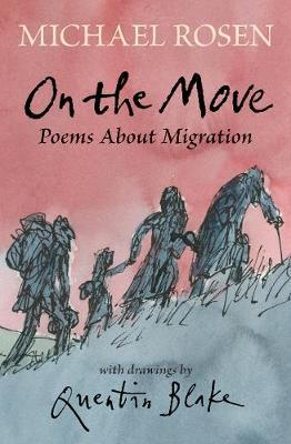 Michael Rosen | On the Move: Poems About Migration | 9781406393705 | Daunt Books
