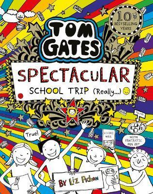 Tom Gates 17: Spectacular School Trip (really)