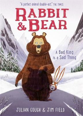 Rabbit and Bear 5 – A Bad King Is A Sad Thing