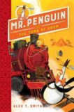 Alex T Smith   Mr Penguin and the Tomb of Doom: Book 4   9781444944600   Daunt Books
