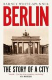 Barney White-Spunner   Berlin: The Story of a City   9781471181566   Daunt Books