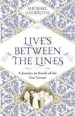 Michael Vatikiotis   Lives Between the Lines: A Journey in Search of the Lost Levant   9781474613194   Daunt Books