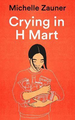 Michelle Zauner | Crying in H Mart | 9781529033779 | Daunt Books
