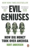 Kurt Andersen | Evil Geniuses: The Unmaking of America | 9781529108101 | Daunt Books