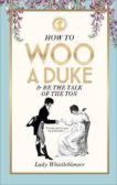 Lady Whistleblower   How to Woo a Duke and Be the Talk of the Ton   9781529148596   Daunt Books