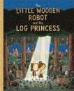 Tom Gauld   The Little Wooden Robot and the Log Princess   9781787419179   Daunt Books