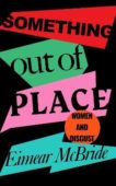 Eimear McBride | Something Out of Place: Women and Disgust | 9781788162869 | Daunt Books