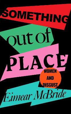 Something Out of Place: Women and Disgust