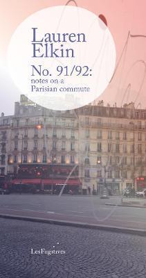 No 91/92: Notes On A Parisian Commute
