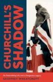 Geoffrey Wheatcroft | Churchill's Shadow | 9781847925732 | Daunt Books