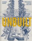 Christopher Beanland | Unbuilt: Radical Visions of a Future that Never Arrived | 9781849946636 | Daunt Books