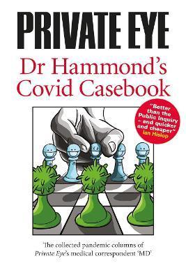 Private Eye: Dr Hammond's Covid Casebook