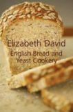 Elizabeth David | English Bread and Yeast Cookery | 9781906502874 | Daunt Books