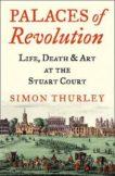 Simon Thurley | Palaces of Revolution: Life