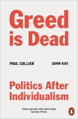 Paul Collier | Greed is Dead: Politics After Individualism | 9780141994161 | Daunt Books