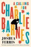 Joshua Ferris | A Calling for Charlie Barnes | 9780241202869 | Daunt Books