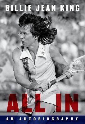 Billie Jean King | All In: The Autobiography of Billie Jean King | 9780241430552 | Daunt Books