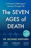 Dr Richard Sheperd | The Seven Ages of Death | 9780241472033 | Daunt Books