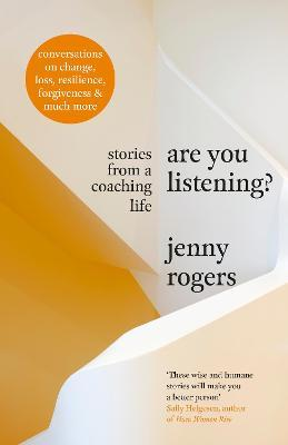 Are You Listening? Stories From A Coaching Life