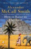 Alexander McCall Smith   How to Riase an Elephant   9780349144108   Daunt Books