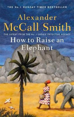 How To Riase An Elephant