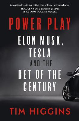 Power Play: Elon Musk, Tesla and The Bet of the Century