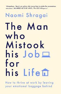 The Man Who Mistook His Job For His Life