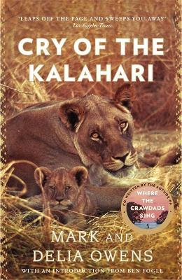 Mark and Delia Owens | The Cry of the Kalahari | 9781472156464 | Daunt Books