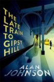 Alan Johnson | The Late Train to Gypsy Hill | 9781472286123 | Daunt Books