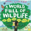Neal Layton | A World Full of Wildlife | 9781526363237 | Daunt Books