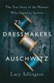 Lucy Adlington | The Dressmakers of Auschwitz | 9781529311969 | Daunt Books
