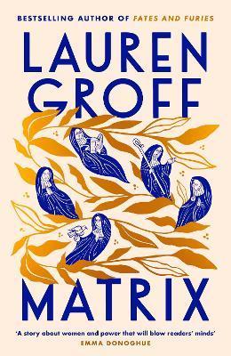Lauren Groff | The Matrix | 9781785151903 | Daunt Books