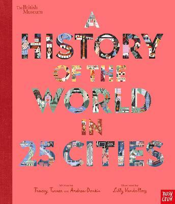 Tracey Turner and Andrew Donkin | A History of the World in 25 Cities | 9781788006712 | Daunt Books