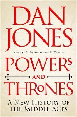 Dan Jones | Powers and Thrones | 9781789543537 | Daunt Books