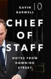 Gavin Barwell | Chief of Staff: Notes From Downing Street | 9781838954123 | Daunt Books