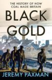 Jeremy Paxman | Black Gold: The History of How Coal Made Britain | 9780008128340 | Daunt Books