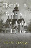 Oliver Jeffers   There's A Ghost in this House   9780008298357   Daunt Books