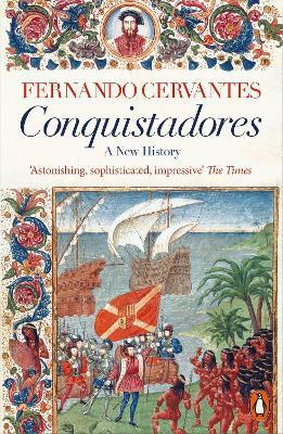 Conquistadores: A New History