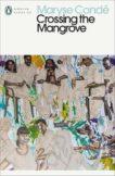 Maryse Conde | Crossing the Mangrove | 9780241530054 | Daunt Books