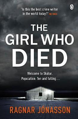 Ragnar Jonasson | The Girl Who Died | 9781405942546 | Daunt Books